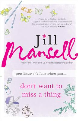 Don't Want to Miss a Thing By Mansell, Jill